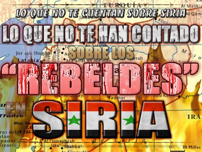 Lo que no te han contado sobre los 'rebeldes' en Siria